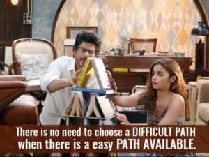 Dear Zindagi-their is no need to difficult path, when there is easy path available
